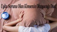 Uyku Sorunu Olan Kimsenin Okuyacağı Dua