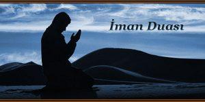 iman Duası ve Fazileti