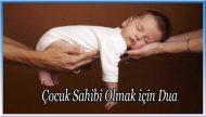 Çocuk Sahibi Olmak için Dua