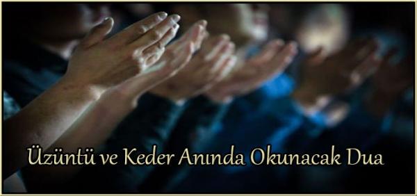 Üzüntü ve Keder Anında Okunacak Dua