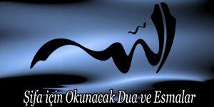 Şifa için Okunacak Dua ve Esmalar