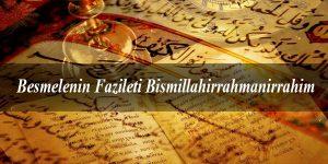 Besmelenin Fazileti Bismillahirrahmanirrahim