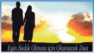 Eşin Sadık Olması için Okunacak Dua