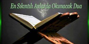 En Sıkıntılı Anlarda Okunacak Dua