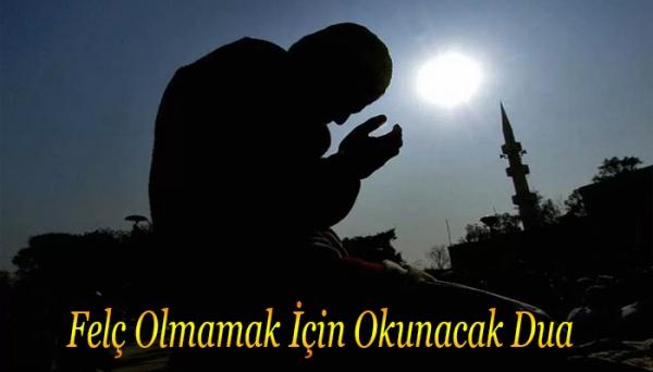 Felç Olmamak İçin Okunacak Dua