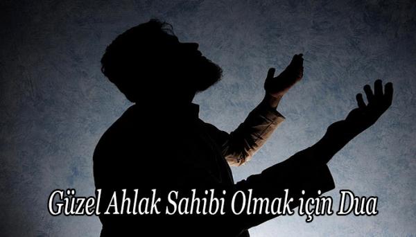 Güzel Ahlak Sahibi Olmak için Dua