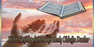 Hızır Aleyhisselamın Öğretmiş Olduğu Dualar