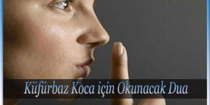 Küfürbaz Koca için Okunacak Dua