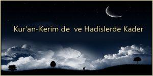 Kur'an-Kerim de ve Hadislerde Kader