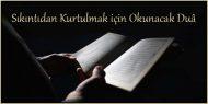 Sıkıntıdan Kurtulmak için Okunacak Duâ
