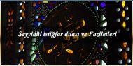 Seyyidül istiğfar duası ve Faziletleri