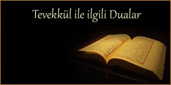 Tevekkül ile ilgili Dualar