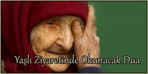 Yaşlı Ziyaretinde Okunacak Dua