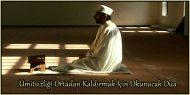 Ümitsizliği Ortadan Kaldırmak İçin Okunacak Dua