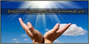 Şeytan ve Düşman Şerrinden Korunmak için Dua