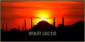 BERÂT GECESİ