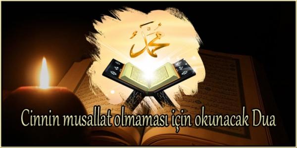 Cinnin Musallat Olmaması için Okunacak Dua