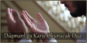Düşmanlığa Karşı Okunacak Dua