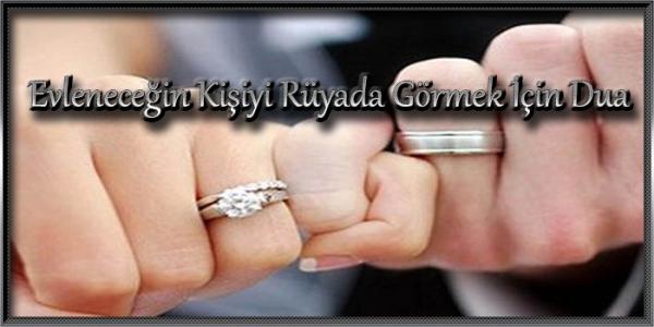 Evleneceğin Kişiyi Rüyada Görmek için Dua