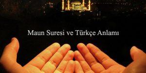 Maun Suresi ve Türkçe Anlamı