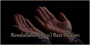 Resulullahın (s.a.v.) Bazı Duaları