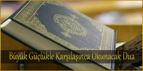Büyük Güçlükle Karşılaşınca Okunacak Dua