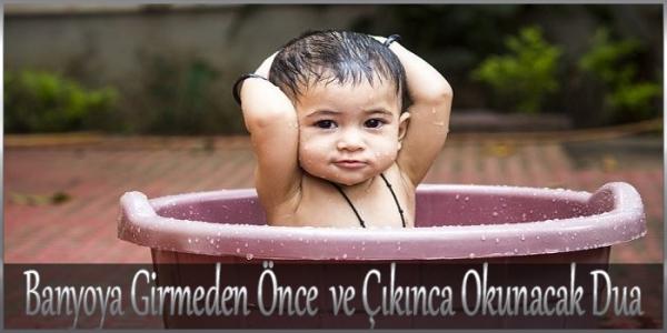 Banyoya Girmeden Önce ve Çıkınca Okunacak Dua