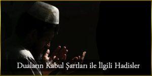Duaların Kabul Şartları ile İlgili Hadisler
