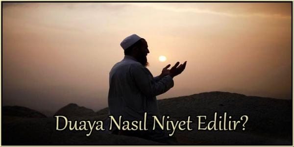 Duaya Nasıl Niyet Edilir