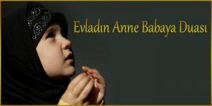 Evladın Anne Babaya Duası