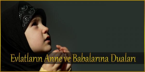 Evlatların Anne ve Babalarına Duaları