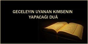 Geceleyin Uyumayan Kimsenin Yapacağı DuaGeceleyin Uyumayan Kimsenin Yapacağı Dua