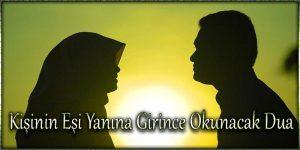 Kişinin Eşi Yanına Girince Okunacak Dua