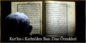 Kur'ân-ı Kerîm'den Bazı Dua Örnekleri