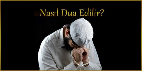 Nasıl Dua Edilir