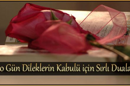 40 Gün Dileklerin Kabulü için Sırlı Dualar