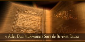 7 Adet Dua Hükmünde Sure ile Bereket Duası