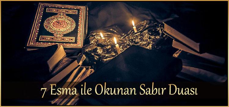 7 Esma ile Okunan Sabır Duası
