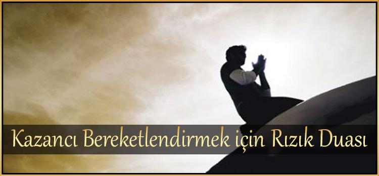 Kazancı Bereketlendirmek için Rızık Duası