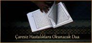 Çaresiz Hastalıklara Okunacak Dua