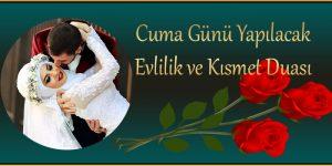 Cuma Günü Yapılacak Evlilik ve Kısmet Duası