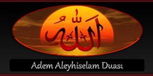 Adem Aleyhiselam Duası