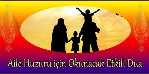 Aile Huzuru için Okunacak Etkili Dua