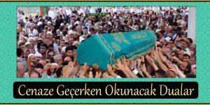 Cenaze Geçerken Okunacak Dualar