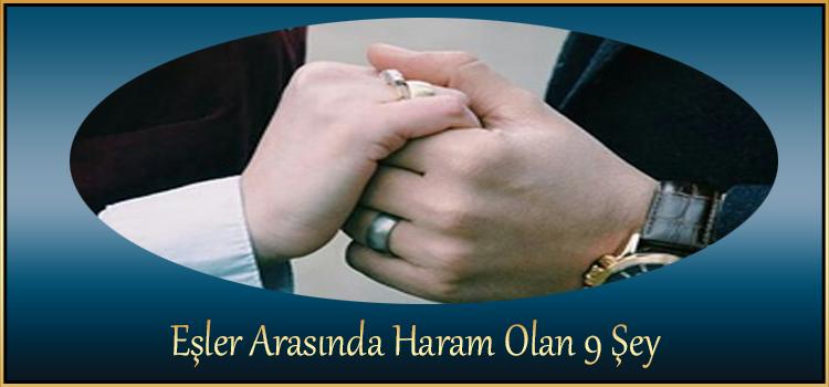 Eşler Arasında Haram Olan 9 Şey