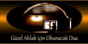 Güzel Ahlak için Okunacak Dua