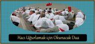 Hacı Uğurlamak için Okunacak Dua