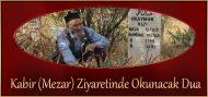 Kabir (Mezar) Ziyaretinde Okunacak Dua