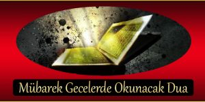 Mübarek Gecelerde Okunacak Dua
