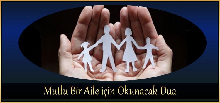 Mutlu Bir Aile için Okunacak Dua